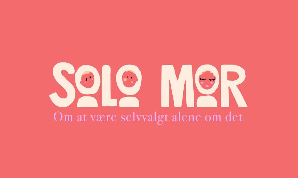 """Solomor: """"Jeg ville hellere have børnene nu og så finde en kæreste på et senere tidspunkt"""""""